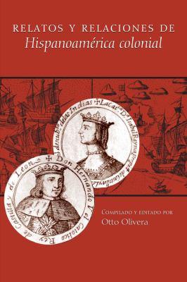 Relatos y Relaciones de Hispanoamerica Colonial 9780292702899