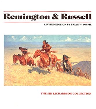 Remington and Russell: The Sid Richardson Collection / Revised Edition 9780292715691