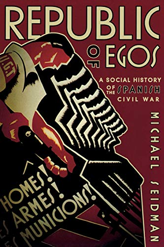 Republic of Egos: Social History of the Spanish Civil War 9780299178642