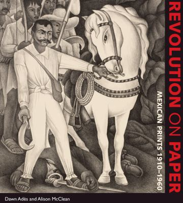 Revolution on Paper: Mexican Prints 1910-1960 9780292722484