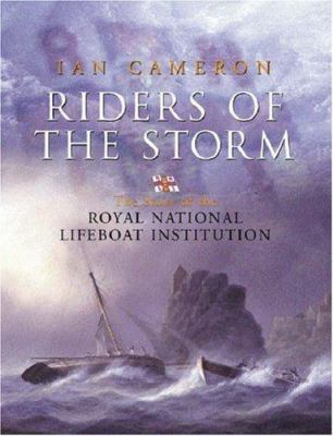 Riders of the Storm: The Story of the Royal National Lifeboat Institution 9780297607908