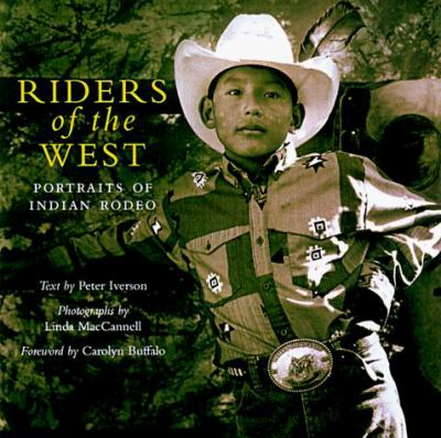 Riders of the West: Portraits from Indian Rodeo 9780295977867