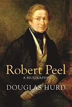 Robert Peel: A Biography 9780297848448