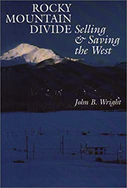Rocky Mountain Divide: Selling and Saving the West 9780292790797