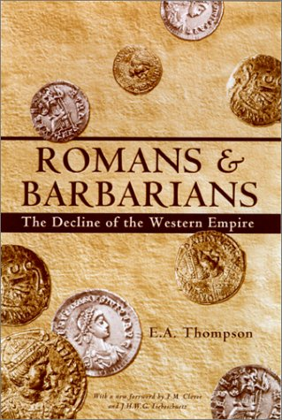 Romans and Barbarians: Decline of the Western Empire