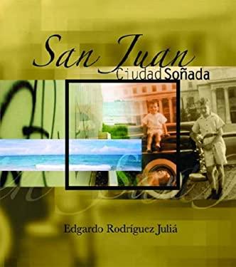 San Juan: Ciudad Sonada 9780299205904