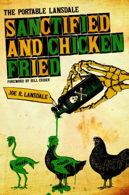 Sanctified and Chicken-Fried: The Portable Lansdale 9780292719415