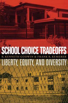 School Choice Tradeoffs: Liberty, Equity, and Diversity 9780292719545