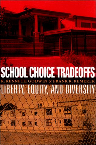 School Choice Tradeoffs: Liberty, Equity, and Diversity 9780292728424