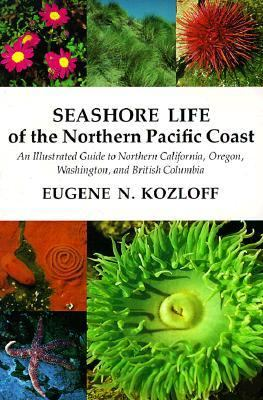 Seashore Life of the Northern Pacific Coast: An Illustrated Guide to Northern California, Oregon, Washington, and British Columbia 9780295960845