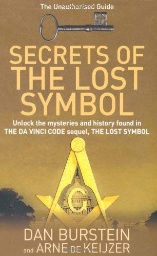 Secrets of the Lost Symbol: The Unauthorised Guide to the Mysteries Behind the Da Vinci Code Sequel 9780297860594