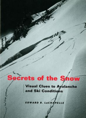 Secrets of the Snow: Visual Clues to Avalanche and Ski Conditions 9780295981512
