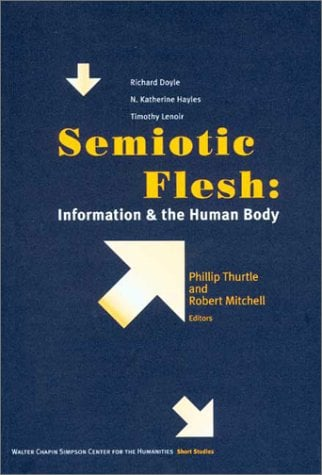 Semiotic Flesh: Information and the Human Body 9780295982007