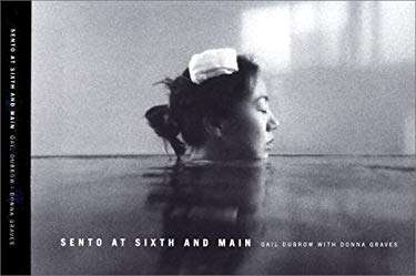 Sento at Sixth and Main: Preserving Landmarks of Japanese American Heritage 9780295982458