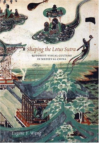 Shaping the Lotus Sutra: Buddhist Visual Culture in Medieval China 9780295986852