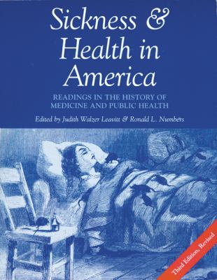 Sickness and Health in America: Readings in the History of Medicine and Public Health 9780299153205