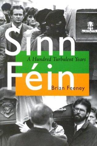 Sinn Fein: A Hundred Turbulent Years 9780299186746