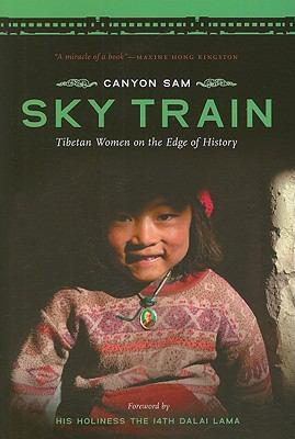 Sky Train: Tibetan Women on the Edge of History 9780295989532