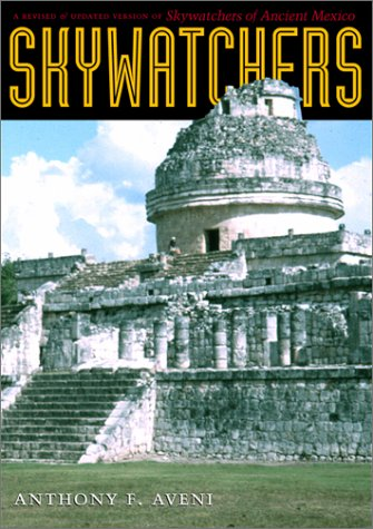Skywatchers: A Revised and Updated Version of Skywatchers of Ancient Mexico 9780292705029