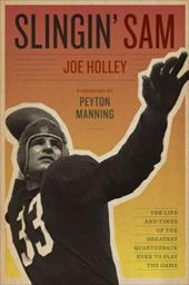 Slingin' Sam: The Life and Times of the Greatest Quarterback Ever to Play the Game 18163708