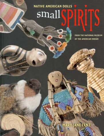 Small Spirits: Native American Dolls from the National Museum of the American Indian 9780295983639