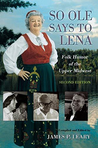 So OLE Said to Lena: Folk Humor of the Upper 9780299173746