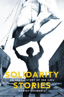 Solidarity Stories: An Oral History of the Ilwu 9780295988832