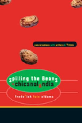 Spilling the Beans in Chicanolandia: Conversations with Writers and Artists 9780292713123