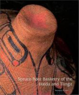 Spruce-Root Basketry of the Haida and Tlingit 9780295983172