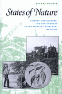 States of Nature: Science, Agriculture, and Environment in the Spanish Caribbean, 1760-1940 9780292752573