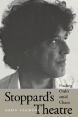 Stoppard's Theatre: Finding Order Amid Chaos 9780292725522