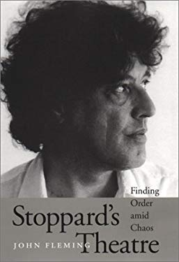 Stoppard's Theatre: Finding Order Amid Chaos 9780292725331