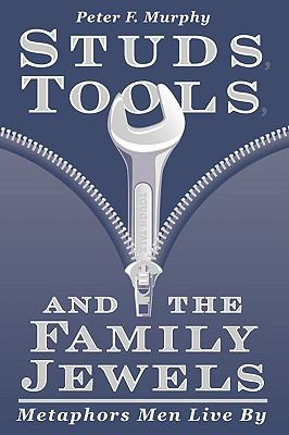 Studs, Tools, & the Family Jewels
