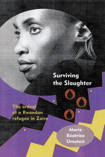 Surviving the Slaughter: The Ordeal of a Rwandan Refugee in Zaire 9780299204907