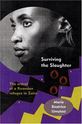 Surviving the Slaughter: The Ordeal of a Rwandan Refugee in Zaire 9780299204945