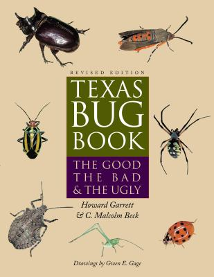 Texas Bug Book: The Good, the Bad, & the Ugly 9780292709379