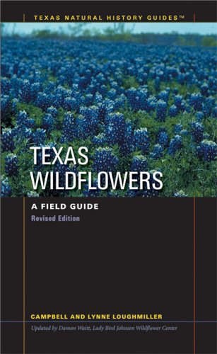 Texas Wildflowers: A Field Guide 9780292712867