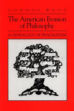 The American Evasion of Philosophy: A Genealogy of Pragmatism 9780299119645