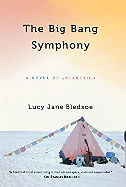 The Big Bang Symphony: A Novel of Antarctica 9780299235000