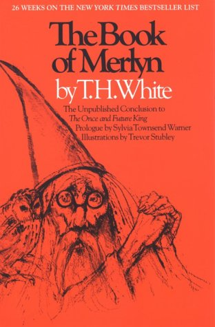 The Book of Merlyn: The Unpublished Conclusion to the Once and Future King 9780292707696