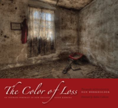 The Color of Loss: An Intimate Portrait of New Orleans After Katrina 9780292717138