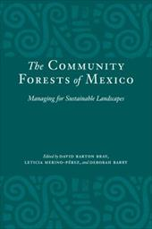 The Community Forests of Mexico: Managing for Sustainable Landscapes