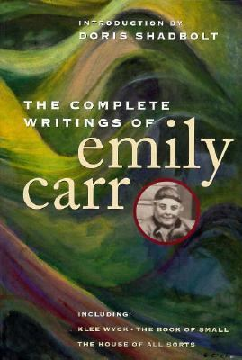 The Complete Writings of Emily Carr 9780295976266