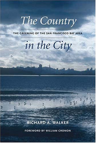 The Country in the City: The Greening of the San Francisco Bay Area 9780295987019