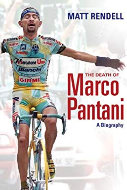 The Death of Marco Pantani: A Biography 9780297850960