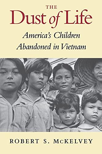 The Dust of Life: America's Children Abandoned in Vietnam 9780295978369