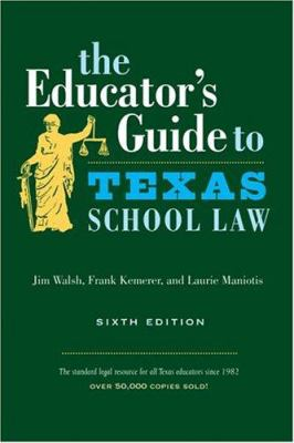The Educator's Guide to Texas School Law 9780292706637