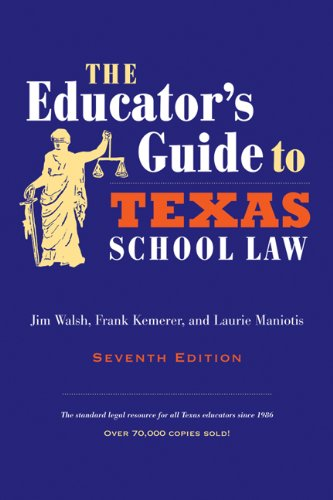 The Educator's Guide to Texas School Law 9780292722934