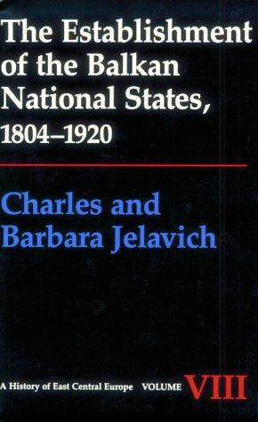The Establishment of the Balkan National States, 1804-1920 9780295964133