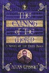 The Evening of the World: A Romance of the Dark Ages 830947